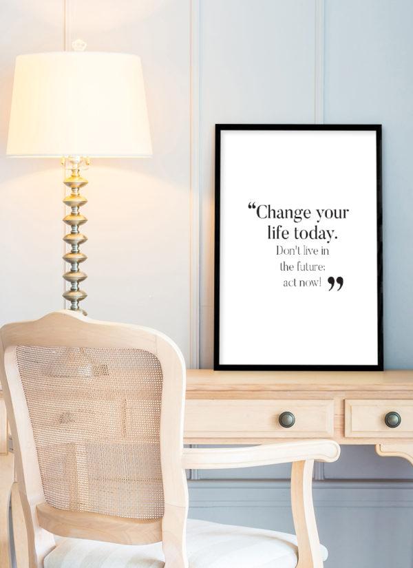 change-your-life-poster-Schreibtisch